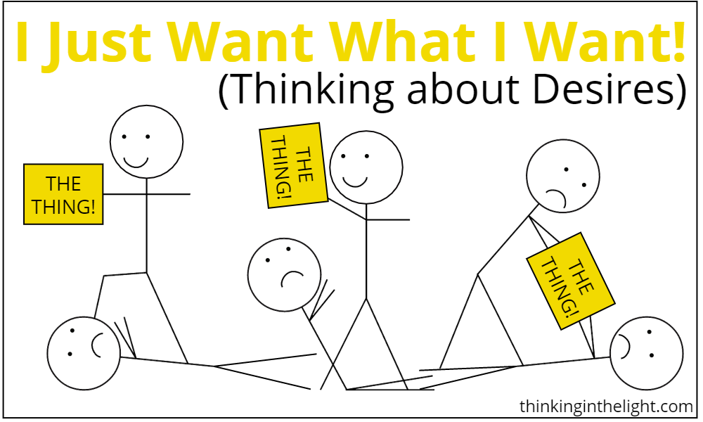 I just want what I want! (Thinking about Desires)