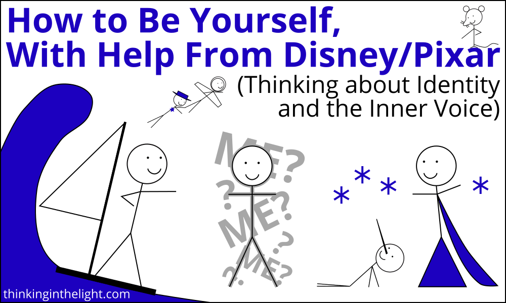 How to be yourself, with help from Disney/Pixar (Thinking about Identity and the Inner Voice)