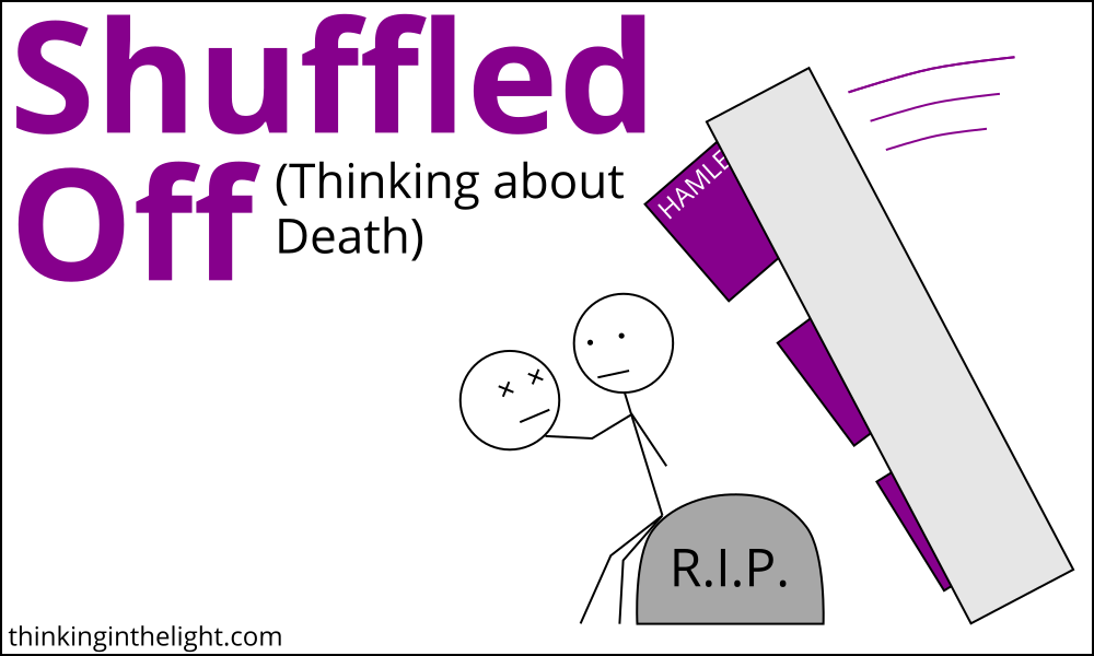 Shuffled Off (Thinking about Death)